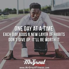 One day at a time. Each day adds a new layer of habits. Don't give up. It'll be worth it.