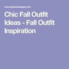 Chic Fall Outfit Ideas - Fall Outfit Inspiration