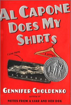 Al Capone Does My Shirts - a great young adult novel about a boy who learns and grows a lot as he tries to fit in with his new life on the infamous Alcatraz island.