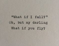 Oh, but Darling, what if you FLY! .... Hand Typed Quote On Vinatge Typewriter Fear Love Quotes, Fly Quotes, Flight Quotes, Bird Quotes, Freedom Quotes, Motivational Quotes, Typed Quotes, Poetry Quotes, Lyric Quotes