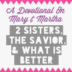 A sweet devotional on Mary & Martha. I love that this blog post has a reflection then prayer after each verse! {faith, sisters}