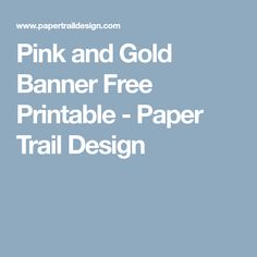 Pink and Gold Banner Free Printable - Paper Trail Design