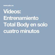 Vídeos: Entrenamiento Total Body en solo cuatro minutos