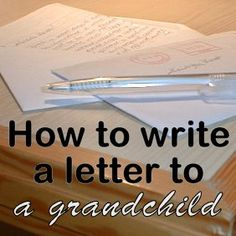How to write a keepsake letter to a grandchild.