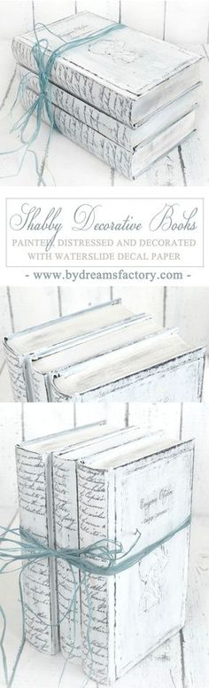 Make your own lovely Shabby decorative books - learn how to paint, distress and decorate them with decals