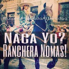 Naca Yo? Ranchera Nomás.. ARRIBA GUERRERO Y GUADALAJARA MEXICO