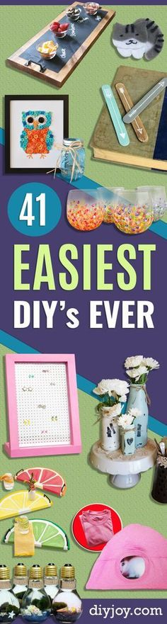 41 Easiest DIY Projects Ever - Easy DIY Crafts and Projects - Simple Craft Ideas for Beginners, Cool Crafts To Make and Sell, Simple Home Decor, Fast DIY Gifts, Cheap and Quick Project Tutorials http://diyjoy.com/easy-diy-projects