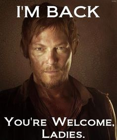 Daryl Dixon.  So kind to the ladies