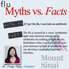 Flu Myth #4: If you get the flu, you can take an antibiotic. Join us on facebook for more tips: www.facebook.com/mountsinainyc