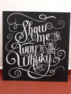 """Show me the way to the next whisky bar"" Calligraphy by Francisco Javier Sassano, via Behance"