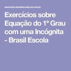 Exercícios sobre Equação do 1º Grau com uma Incógnita  - Brasil Escola
