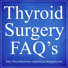 Thyroid Surgery Frequently Asked Questions from my Thyroidectomy Experience Blog. #Thyroidectomy #ThyroidSurgery