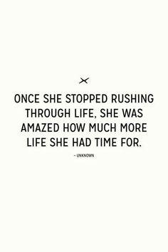 Heb jij het druk? Word niet drukker. Zorg dat jij langzamer gaat, alles bewuster doet. Je gaat etvaren alsof je meer tijd hebt.