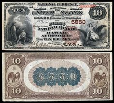 $10 Series 1882BB National Bank Note, The First National Bank of Honolulu at Hawaii (Charter #5550), the first and largest of the U.S. national banks of Hawaii. President Cecil Brown Cashier W.G. Cooper.