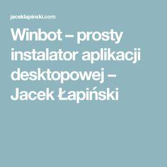 Winbot – prosty instalator aplikacji desktopowej – Jacek Łapiński