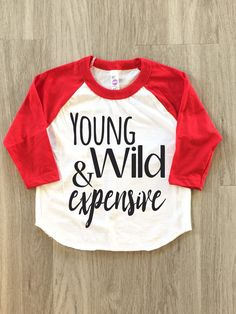 Young Wild & Expensive Raglan  baby boy or by 8thWonderOutfitters