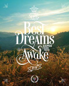 The best dreams happen when you're awake.