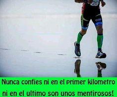 Nunca confies ni en el primer kilómetro nien el ultimo,  son unos mentirosos! #Running #Motivación #Inspiración