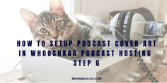 How to setup Podcast Cover Art in Whooshkaa Podcast Hosting - Step 6 -
