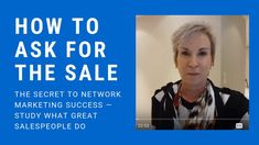 How To Ask For The Sale - The Secret To Network Marketing Success