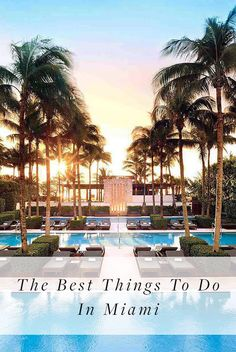 21 Things You Must Do When Visiting Miami. Where to beach, where to drink and where to eat. We've got your itinerary all mapped out.