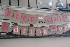 Bachelorette Party Banner - Keep Calm and Drink On