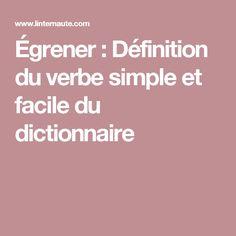 Égrener : Définition du verbe simple et facile du dictionnaire