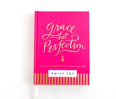 Grace, Not Perfection by Emily Ley || Pre-orders available NOW!