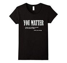 You Matter You Energy Shirt
