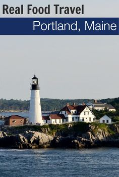 Great locavore restaurants and markets in Portland, Maine | Real Food Real Deals
