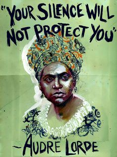"""Audre Lorde *Almost Sold-Out* - The Art of Molly Crabapple - Audre Lorde """"Your Silence Will Not Protect You"""" Painting by Molly Crabapple. Protest Kunst, Protest Art, Protest Signs, Feminist Quotes, Feminist Art, Molly Crabapple, Protest Posters, Political Art, Intersectional Feminism"""