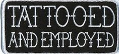 TATTOOED AND EMPLOYED Funny MC New QUALITY MOTORCYCLE Biker Vest Patch! PAT-3037 heygidday http://www.amazon.com/dp/B00GFP8EYS/ref=cm_sw_r_pi_dp_m1k7tb0DM9Q09