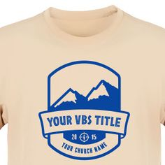 Mountain VBS Shirt for Everest VBS - Custom VBS T-Shirt Available in 40+ Shirt Colors (Available in 40+ Shirt Colors) #EverestVBS #VBSTShirt #VBS