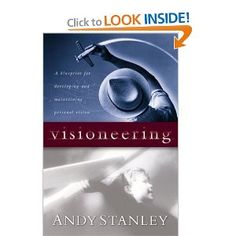 Visioneering: God's Blueprint for Developing and Maintaining Personal Vision: Andy Stanley: 9781576737873: Amazon.com: Books