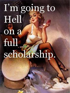 Sarcastic 1950's Housewife Memes ~ Sarcasm~ hell on a full scholarship