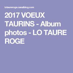 2017 VOEUX TAURINS - Album photos - LO TAURE ROGE