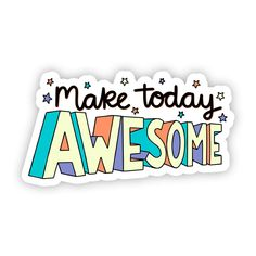 Big Moods Vinyl Stickers - Make Today Awesome