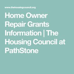 Home Owner Repair Grants Information | The Housing Council at PathStone