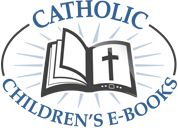 Catholic Children's E-books. They even have some old ones currently out of print!