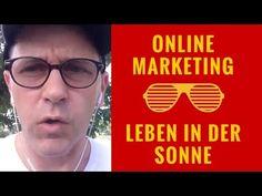 ONLINE MARKETING - LEBEN IN DER SONNE - GANZ PRIVAT - YouTube