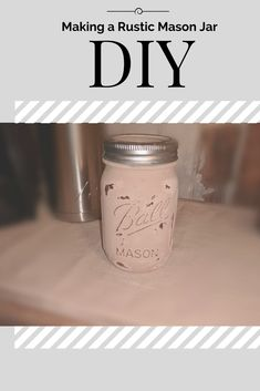 Get creative! Make your own rustic mason jar to add décor to your home!