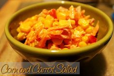 Corn and Carrot Salad http://www.momspantrykitchen.com/corn-and-carrot-salad.html