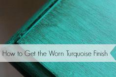 Furniture Painting Tutorial: Worn Turquoise