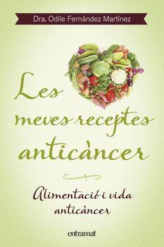 Gener 2016: Les Meves receptes anticàncer : alimentació i vida anticàncer / Odile Fernández Martínez ; traducció de Mercé Ubach Dorca