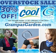 Simply Cool Overstock Sale! Save 30% Sunday 11/08 & Monday 11/08 on Simply Cool products: http://www.grampasgarden.com/simply-cool.html  (Discount applied during checkout)