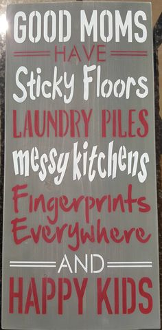 Good Moms by akawoodsigns on Etsy Messy Kitchen, Grey Stain, Rustic Wood Signs, Happy Kids, Im Not Perfect, How To Remove, Lettering, Messages, Mom