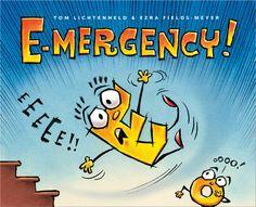 E-mergency! -- delightful wordplay. A huge hit with my 3-11yo set.