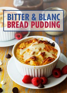 ... this indulgent, easy-to-make recipe for Bitter & Blanc Bread Pudding