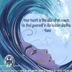 Your heart is the size of an ocean. Go find yourself in its hidden depths. - Rumi ♥