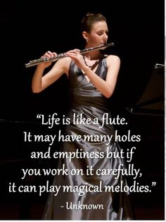 """michellekoay: """"Life is like a flute. It may have many holes and emptiness but if you work on it carefully, it can play magical melodies. I'm a flutist. Flute Quotes, Music Quotes, Flute Memes, The Words, Piano Noten, Flute Problems, Band Problems, Band Jokes, Band Nerd"""
